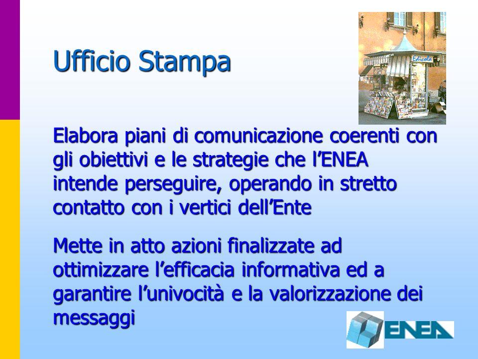 Ufficio Stampa Elabora piani di comunicazione coerenti con gli obiettivi e le strategie che lENEA intende perseguire, operando in stretto contatto con