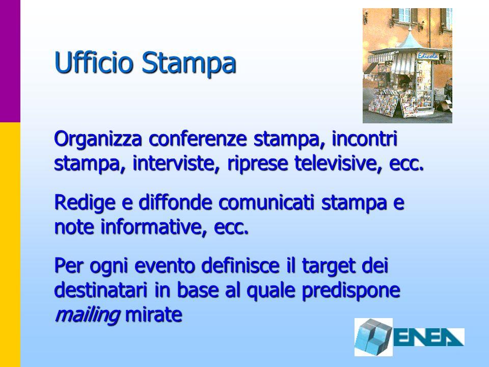 Ufficio Stampa Organizza conferenze stampa, incontri stampa, interviste, riprese televisive, ecc. Redige e diffonde comunicati stampa e note informati