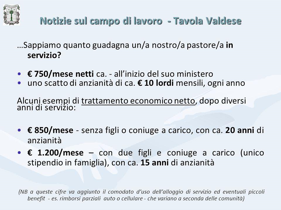 Notizie sul campo di lavoro - Tavola Valdese A fronte di questi …lauti stipendi netti, qual è il costo totale di un/a pastore/a per la nostra chiesa.