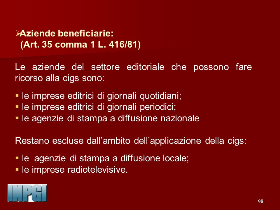 98 Aziende beneficiarie: (Art.35 comma 1 L.