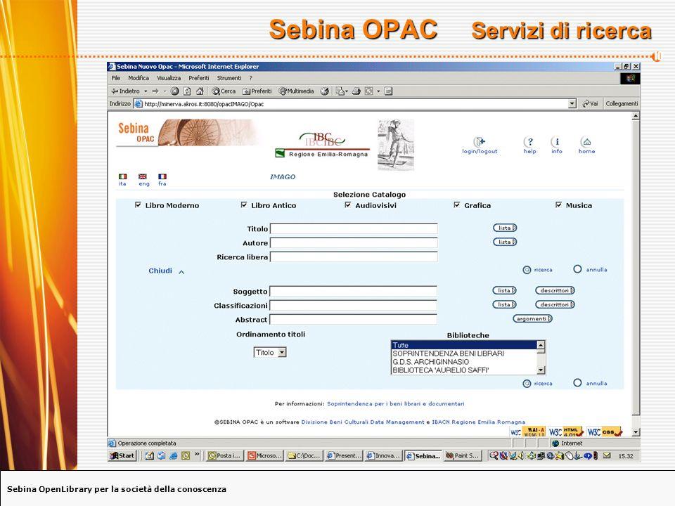 Sebina OpenLibrary per la società della conoscenza 10 Sebina OPAC Servizi di ricerca