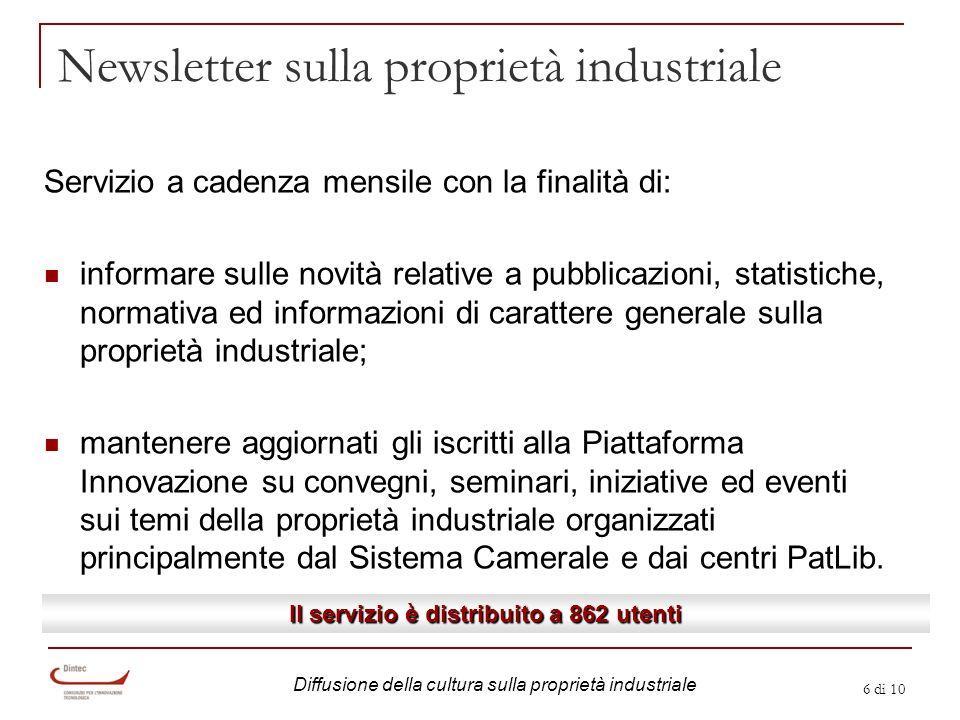 6 di 10 Newsletter sulla proprietà industriale Servizio a cadenza mensile con la finalità di: informare sulle novità relative a pubblicazioni, statist