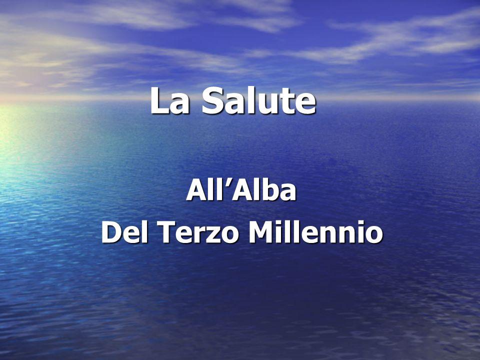 La Salute AllAlba Del Terzo Millennio