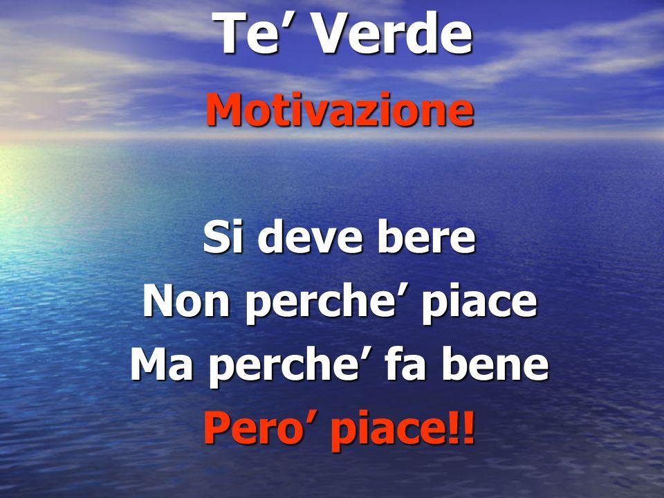 Te Verde Motivazione Si deve bere Non perche piace Ma perche fa bene Pero piace!!