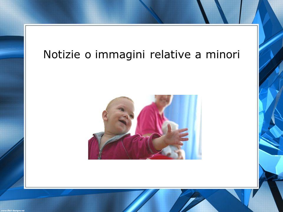 Notizie o immagini relative a minori