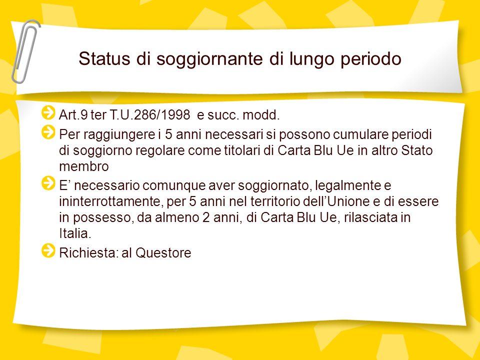 Status di soggiornante di lungo periodo Art.9 ter T.U.286/1998 e succ.