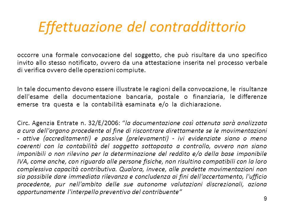 9 Effettuazione del contraddittorio occorre una formale convocazione del soggetto, che può risultare da uno specifico invito allo stesso notificato, o