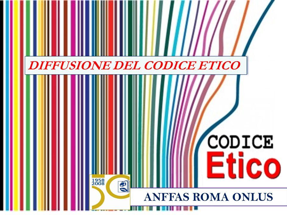 ANFFAS ROMA ONLUS DIFFUSIONE DEL CODICE ETICO