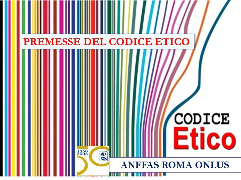 ANFFAS ROMA ONLUS PREMESSE DEL CODICE ETICO