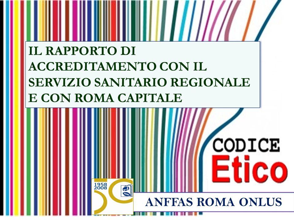 IL RAPPORTO DI ACCREDITAMENTO CON IL SERVIZIO SANITARIO REGIONALE E CON ROMA CAPITALE ANFFAS ROMA ONLUS