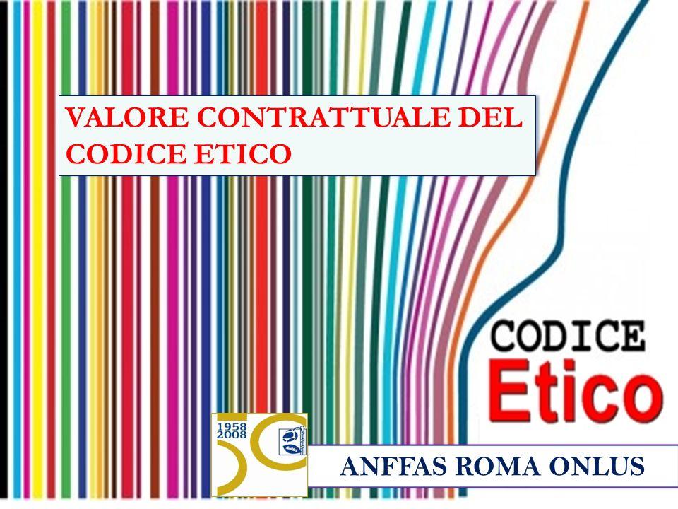 ANFFAS ROMA ONLUS VALORE CONTRATTUALE DEL CODICE ETICO