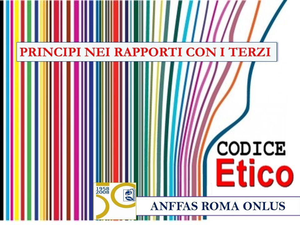 ANFFAS ROMA ONLUS PRINCIPI NEI RAPPORTI CON I TERZI