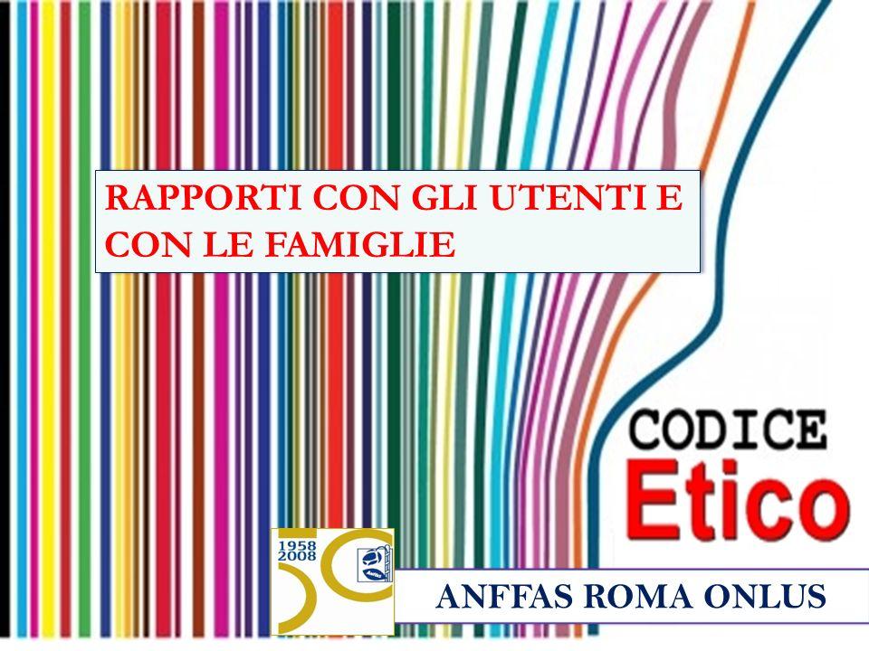 ANFFAS ROMA ONLUS RAPPORTI CON GLI UTENTI E CON LE FAMIGLIE