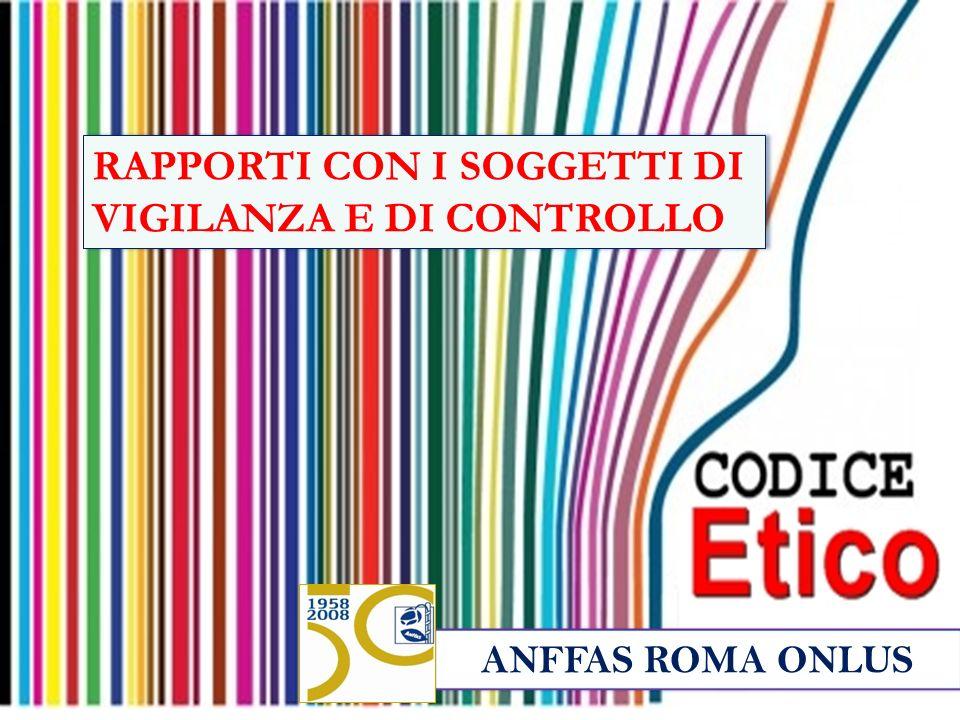 ANFFAS ROMA ONLUS RAPPORTI CON I SOGGETTI DI VIGILANZA E DI CONTROLLO