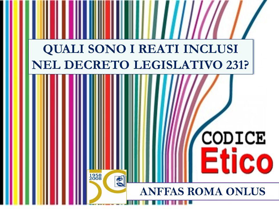 ANFFAS ROMA ONLUS QUALI SONO I REATI INCLUSI NEL DECRETO LEGISLATIVO 231?