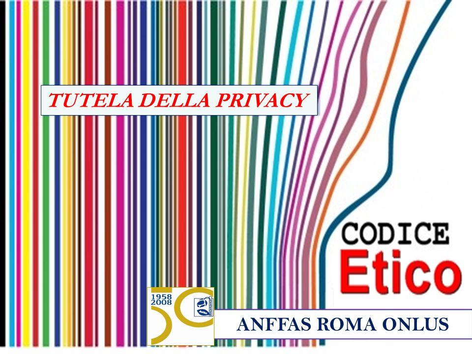 ANFFAS ROMA ONLUS TUTELA DELLA PRIVACY