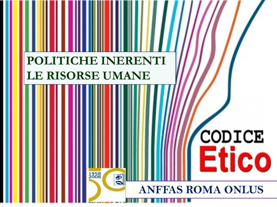 ANFFAS ROMA ONLUS POLITICHE INERENTI LE RISORSE UMANE POLITICHE INERENTI LE RISORSE UMANE
