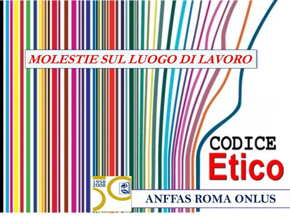 ANFFAS ROMA ONLUS MOLESTIE SUL LUOGO DI LAVORO