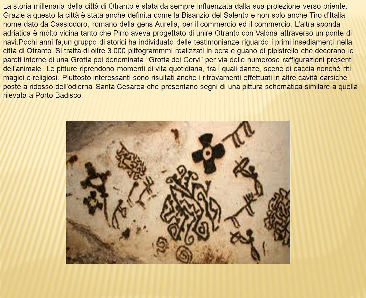 La storia millenaria della città di Otranto è stata da sempre influenzata dalla sua proiezione verso oriente. Grazie a questo la città è stata anche d