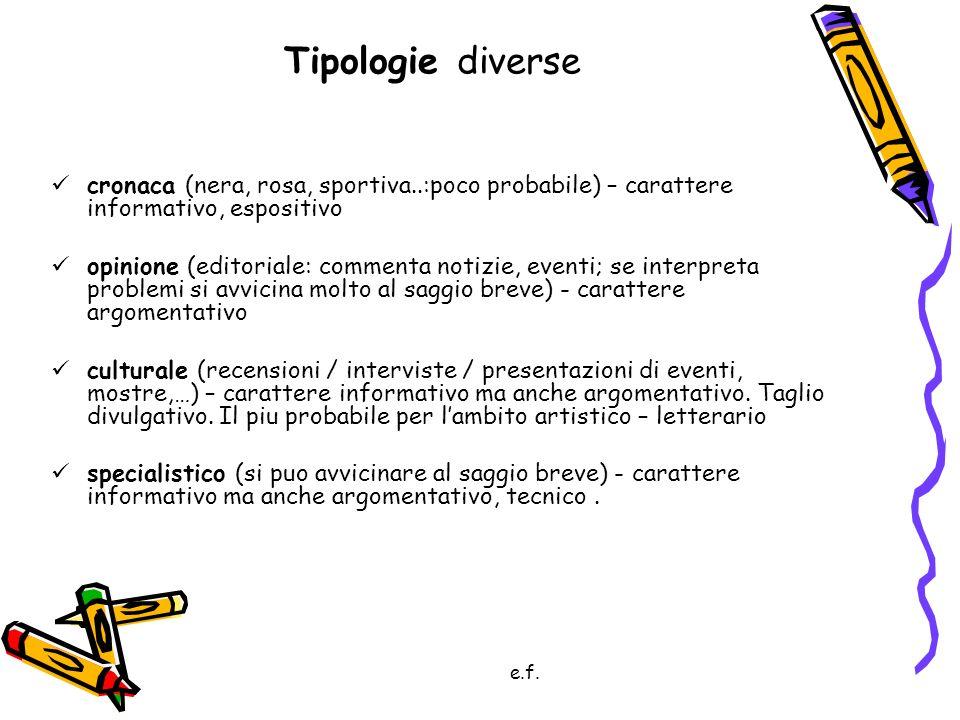e.f. Tipologie diverse cronaca (nera, rosa, sportiva..:poco probabile) – carattere informativo, espositivo opinione (editoriale: commenta notizie, eve