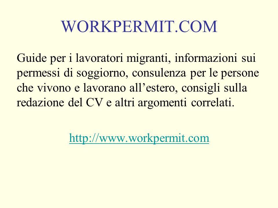 WORKPERMIT.COM Guide per i lavoratori migranti, informazioni sui permessi di soggiorno, consulenza per le persone che vivono e lavorano allestero, consigli sulla redazione del CV e altri argomenti correlati.