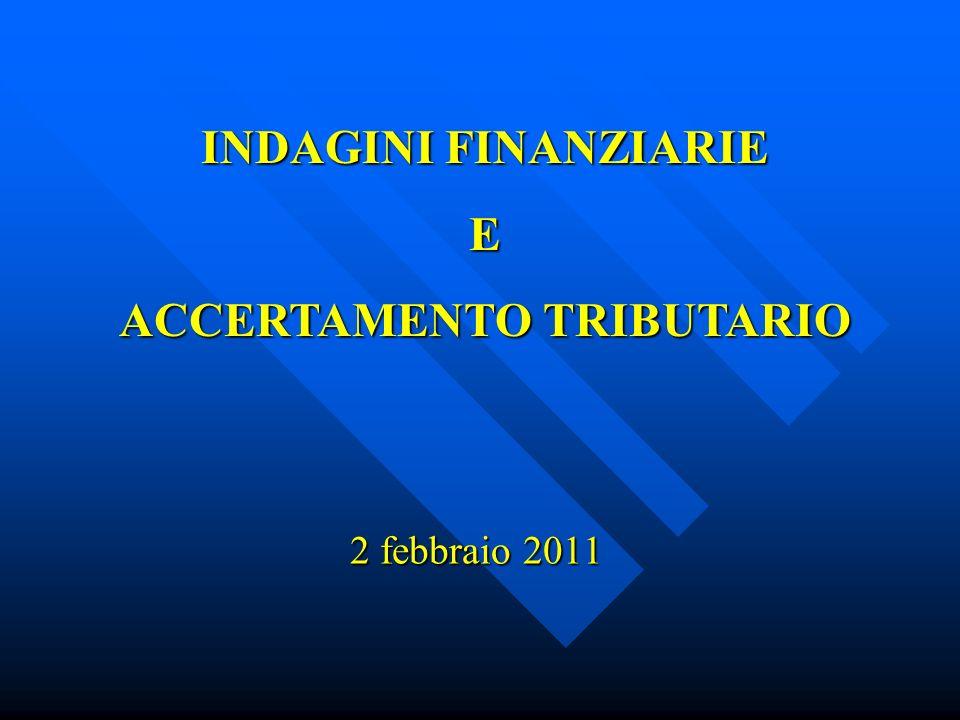 2 febbraio 2011 INDAGINI FINANZIARIE E ACCERTAMENTO TRIBUTARIO