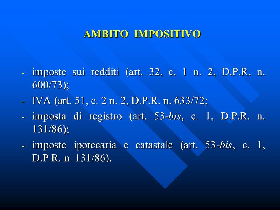 AMBITO IMPOSITIVO Art.32, c. 1 n. 2, D.P.R. n.