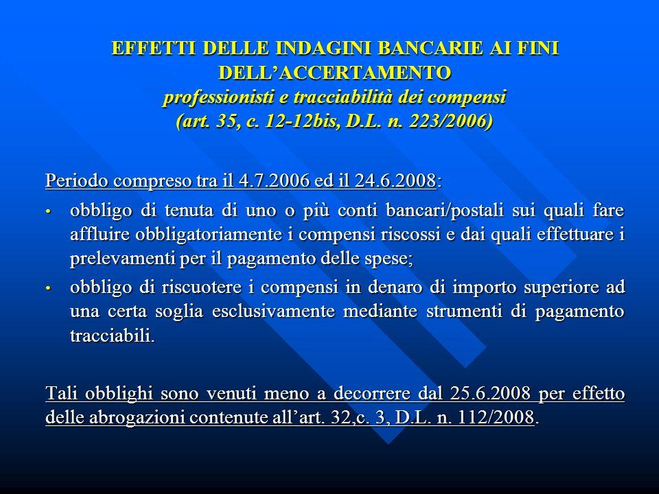 EFFETTI DELLE INDAGINI BANCARIE AI FINI DELLACCERTAMENTO professionisti e tracciabilità dei compensi (art.