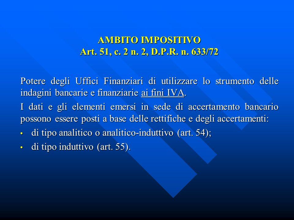 EFFETTI DELLE INDAGINI BANCARIE AI FINI DELLACCERTAMENTO Corte di Cassazione n.