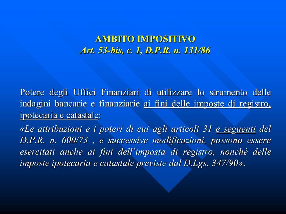 AMBITO IMPOSITIVO Art. 53-bis, c. 1, D.P.R. n.