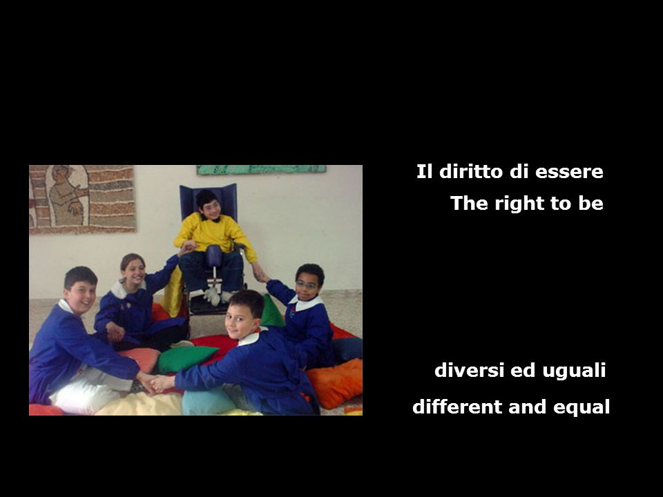 Il diritto di essere diversi ed uguali The right to be different and equal