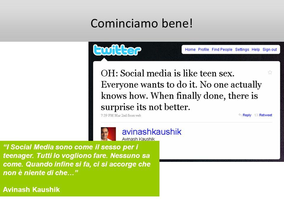 Cominciamo bene! I Social Media sono come il sesso per i teenager. Tutti lo vogliono fare. Nessuno sa come. Quando infine si fa, ci si accorge che non
