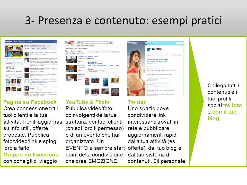 3- Presenza e contenuto: esempi pratici Pagina su Facebook Crea connessione tra i tuoi clienti e la tua attività. Tienili aggiornati su info utili, of
