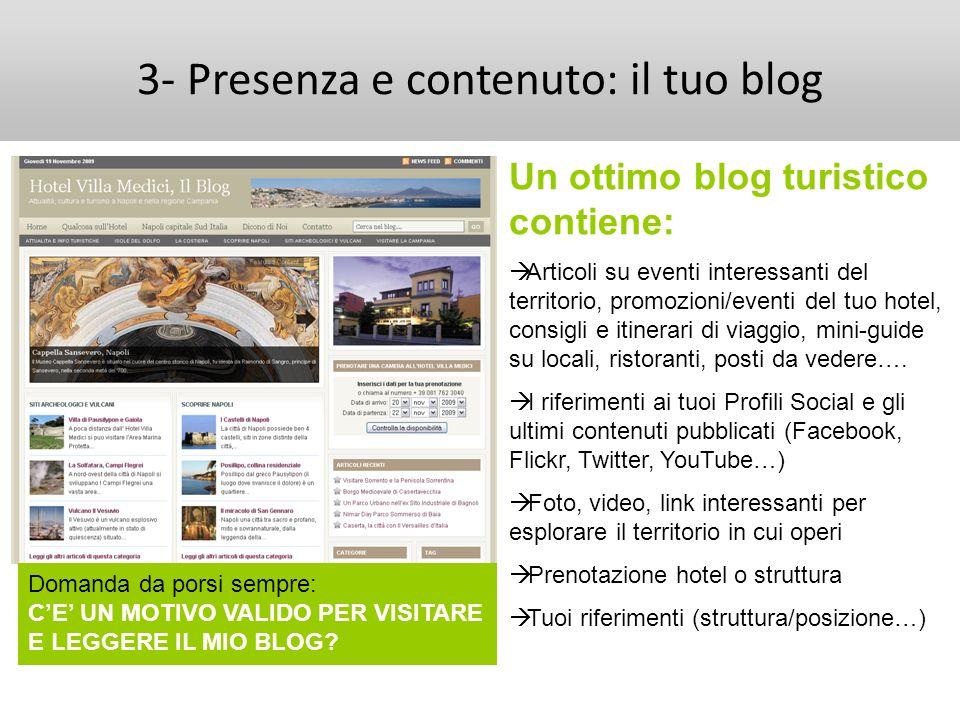 3- Presenza e contenuto: il tuo blog Un ottimo blog turistico contiene: Articoli su eventi interessanti del territorio, promozioni/eventi del tuo hote