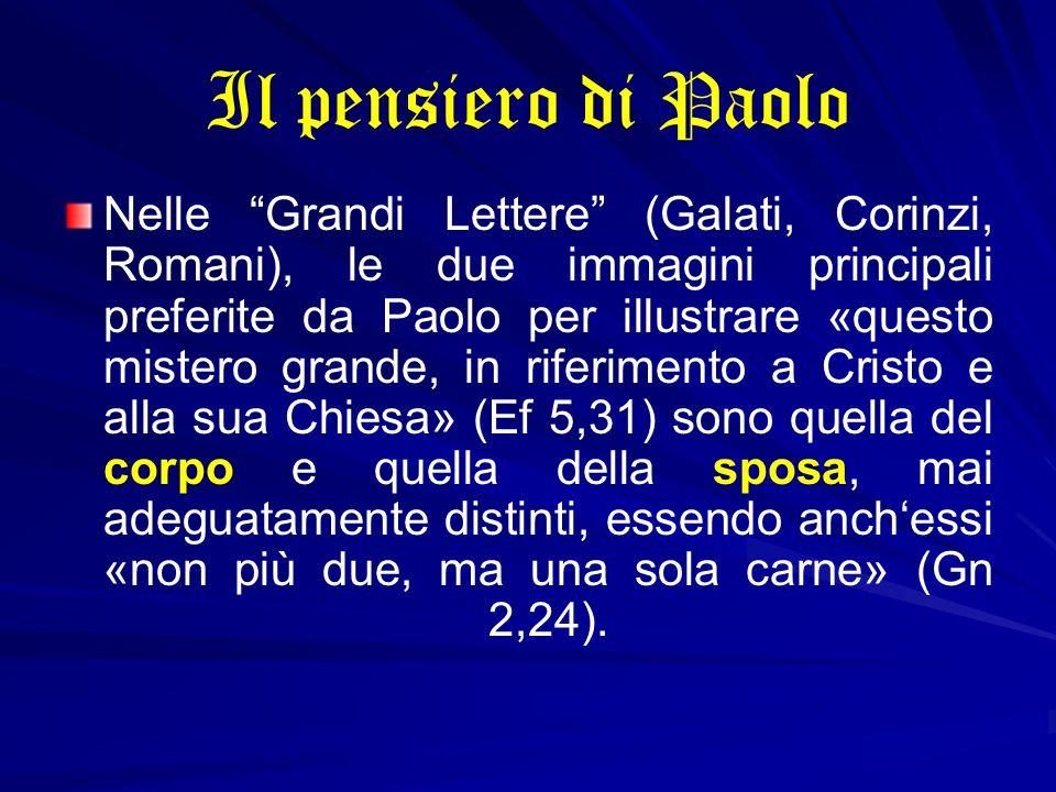 Il pensiero di Paolo Nelle Grandi Lettere (Galati, Corinzi, Romani), le due immagini principali preferite da Paolo per illustrare «questo mistero gran