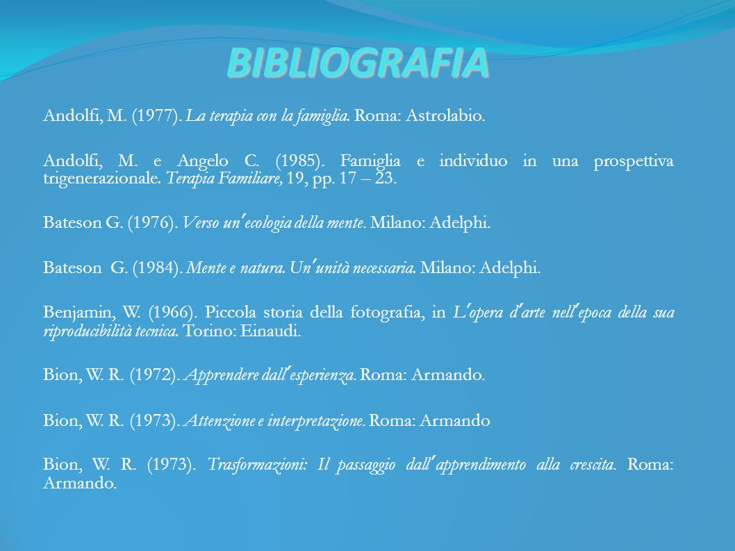 BIBLIOGRAFIA Andolfi, M. (1977). La terapia con la famiglia.