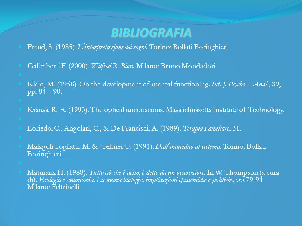 BIBLIOGRAFIA Freud, S. (1985). Linterpretazione dei sogni.