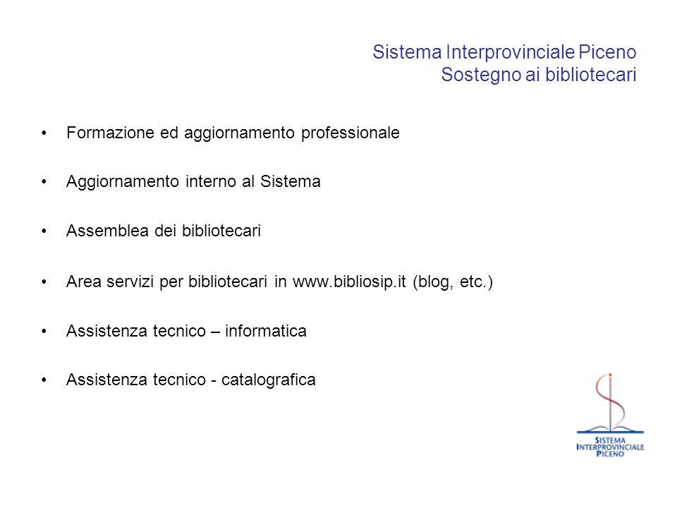 Sistema Interprovinciale Piceno Sostegno ai bibliotecari Formazione ed aggiornamento professionale Aggiornamento interno al Sistema Assemblea dei bibl