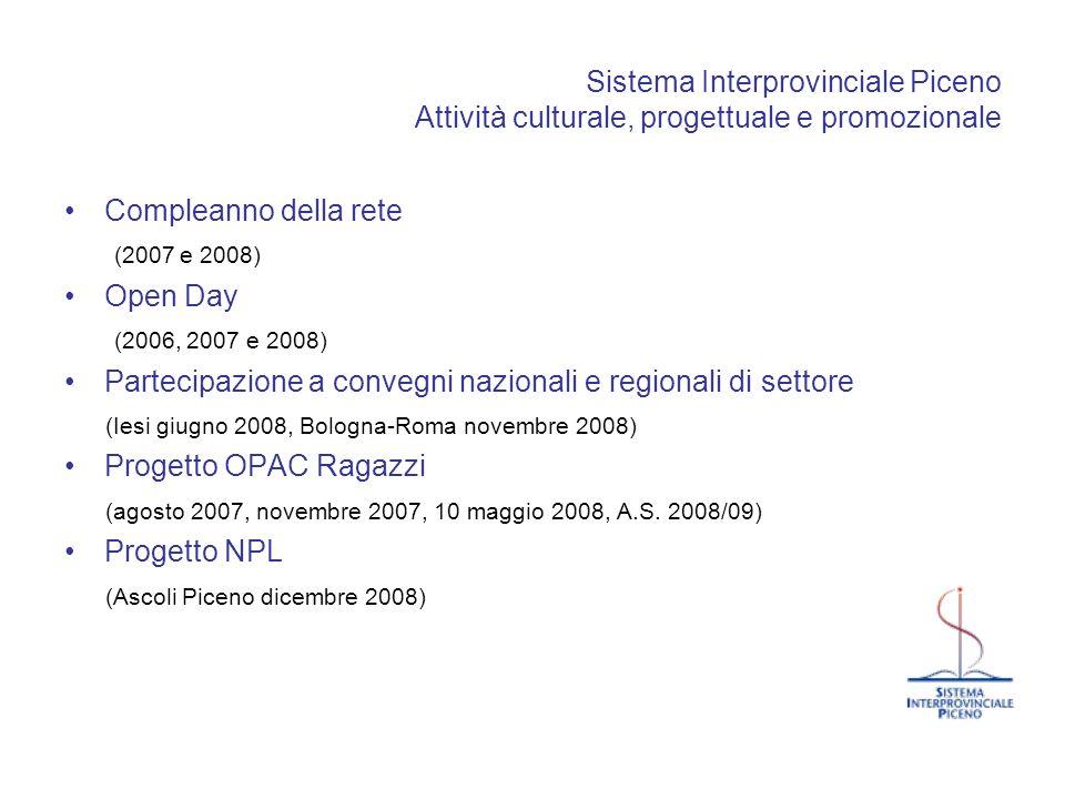 Sistema Interprovinciale Piceno Attività culturale, progettuale e promozionale Compleanno della rete (2007 e 2008) Open Day (2006, 2007 e 2008) Partec