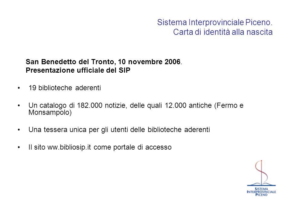 Sistema Interprovinciale Piceno. Carta di identità alla nascita San Benedetto del Tronto, 10 novembre 2006. Presentazione ufficiale del SIP 19 bibliot
