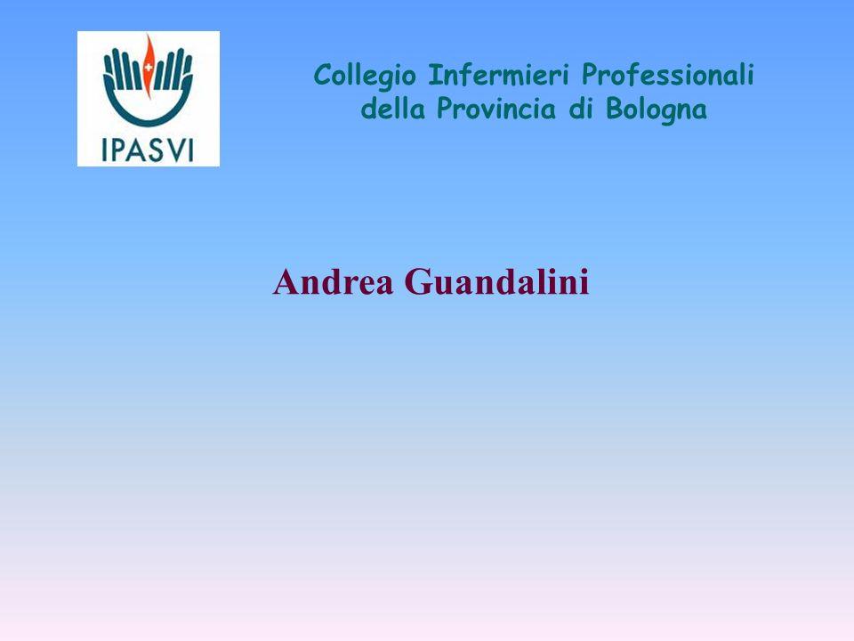 Collegio Infermieri Professionali della Provincia di Bologna Andrea Guandalini