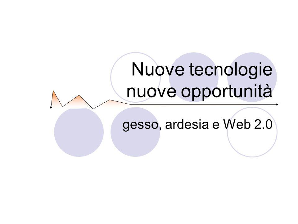 Nuove tecnologie nuove opportunità gesso, ardesia e Web 2.0