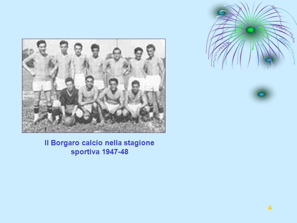 4 Il Borgaro calcio nella stagione sportiva 1947-48