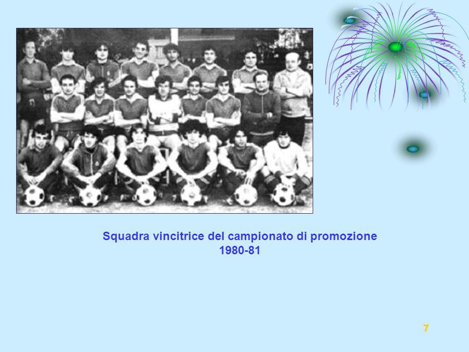 7 Squadra vincitrice del campionato di promozione 1980-81