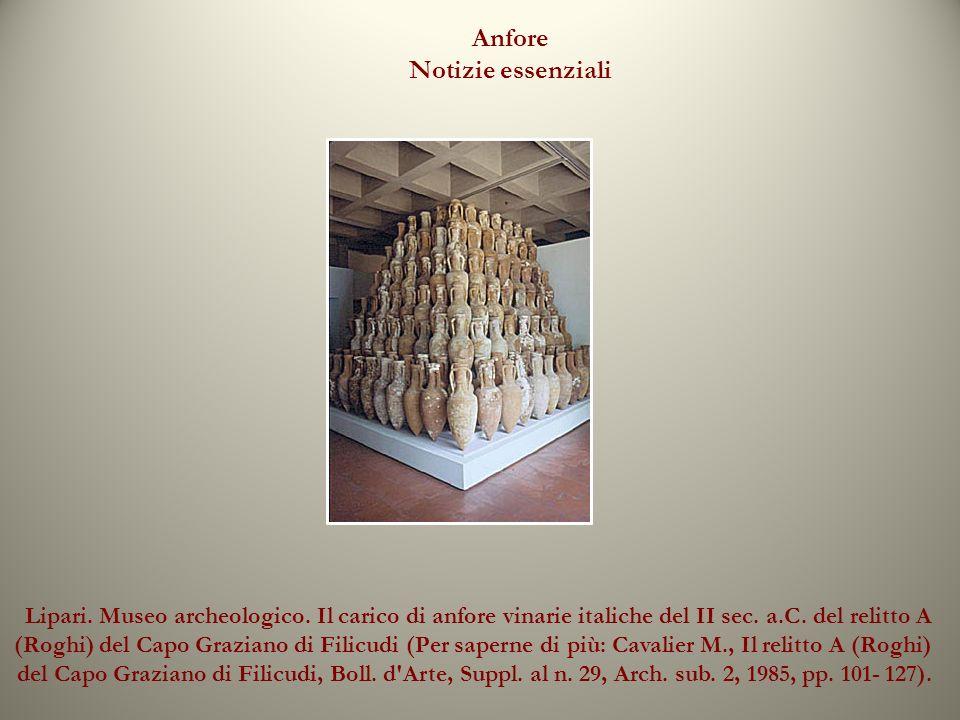 Lipari. Museo archeologico. Il carico di anfore vinarie italiche del II sec. a.C. del relitto A (Roghi) del Capo Graziano di Filicudi (Per saperne di