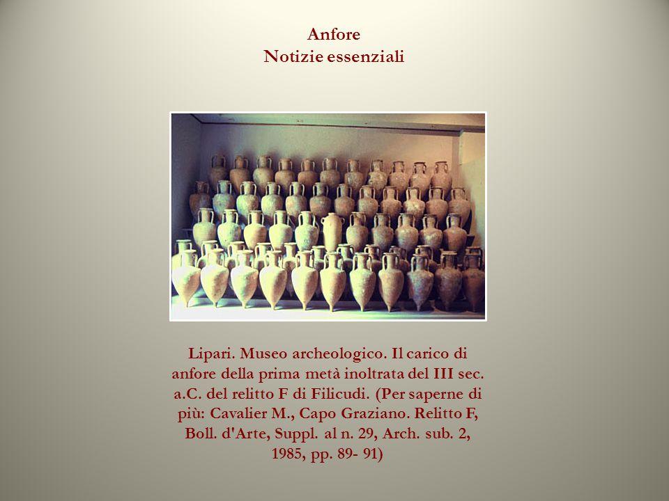 Lipari. Museo archeologico. Il carico di anfore della prima metà inoltrata del III sec. a.C. del relitto F di Filicudi. (Per saperne di più: Cavalier