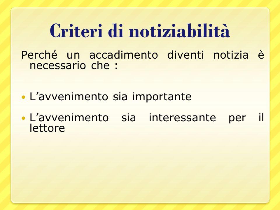 Criteri di importanza Limportanza ha 5 variabili: 1.i soggetti coinvolti nellavvenimento sono importanti - famosi.