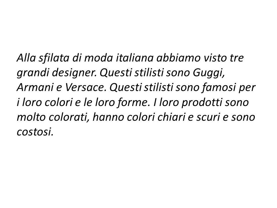 Alla sfilata di moda italiana abbiamo visto tre grandi designer.