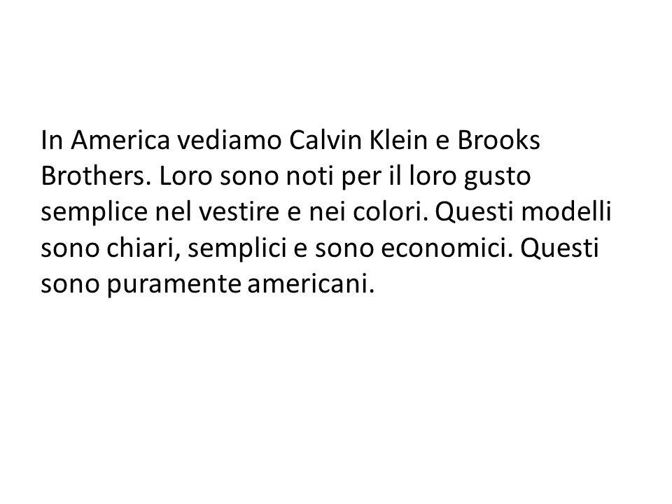 In America vediamo Calvin Klein e Brooks Brothers.