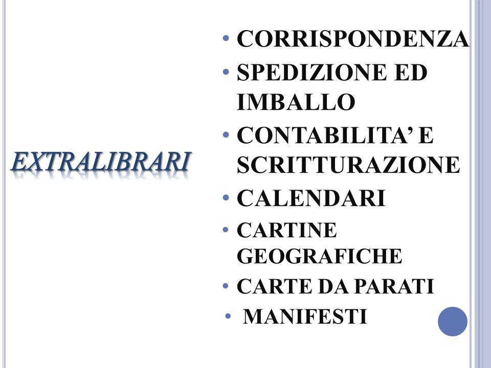 CORRISPONDENZA SPEDIZIONE ED IMBALLO CONTABILITA E SCRITTURAZIONE CALENDARI CARTINE GEOGRAFICHE CARTE DA PARATI MANIFESTI